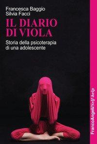 Il diario di Viola. Storia della psicoterapia di una adolescente