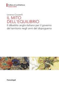 Il mito dell'equilibrio. Il dibattito anglo-italiano per il governo del territorio negli anni del dopoguerra