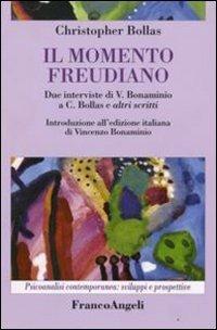 Il momento freudiano. Due interviste di V. Bonaminio a C. Bollas e altri scritti