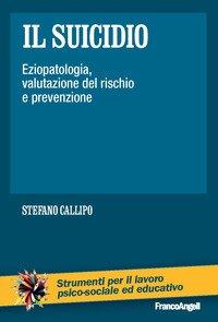 Il suicidio. Eziopatologia, valutazione del rischio e prevenzione