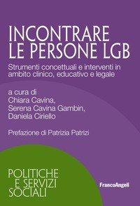 Incontrare persone LGB. Strumenti concettuali e interventi in ambito clinico, educativo e legale