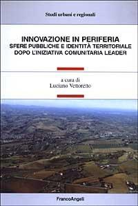 Innovazione in periferia. Sfere pubbliche e identità territoriale dopo l'iniziativa comunitaria leader
