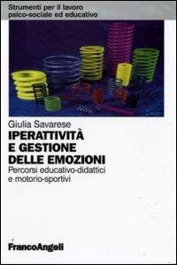 Iperattività e gestione delle emozioni. Percorsi educativo-didattici e motorio-sportivi