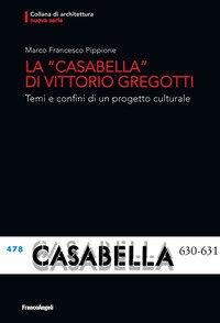 La «Casabella» di Vittorio Gregotti. Temi e confini di un progetto culturale