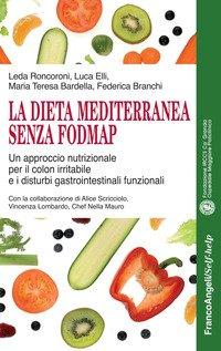 La dieta mediterranea senza FODMAP. Un approccio nutrizionale per il colon irritabile e i disturbi gastrointestinali funzionali