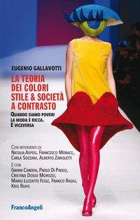 La teoria dei colori. Stile & società a contrasto. Quando siamo poveri la moda è ricca. E viceversa