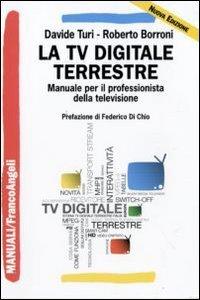 La tv digitale terrestre. Manuale per il professionista della televisione