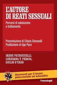 L'autore di reati sessuali. Percorsi di valutazione e trattamento