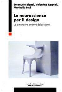 Le neuroscienze per il design. La dimensione emotiva del progetto