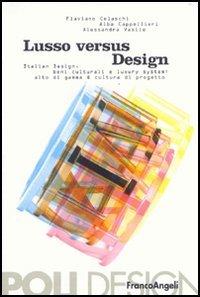 Lusso versus design. Italian design, beni culturali e luxury system: alto di gamma & cultura di progetto
