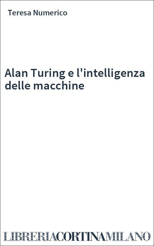 Alan Turing e l'intelligenza delle macchine