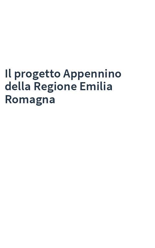 Il progetto Appennino della Regione Emilia Romagna