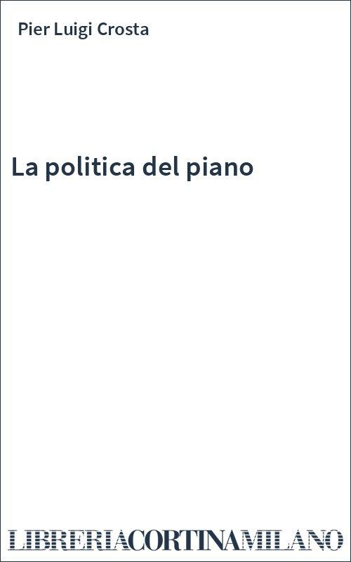 La politica del piano