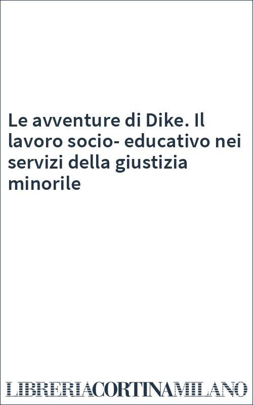 Le avventure di Dike. Il lavoro socio-educativo nei servizi della giustizia minorile