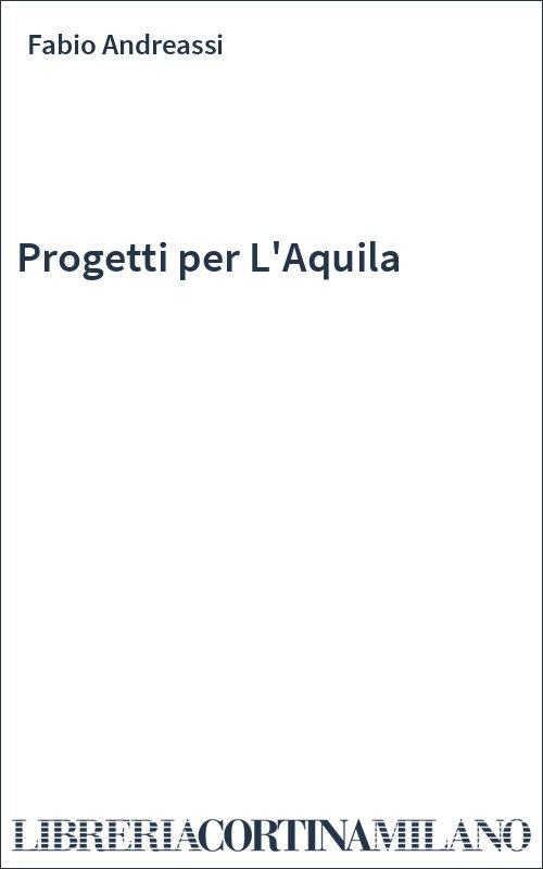 Progetti per L'Aquila