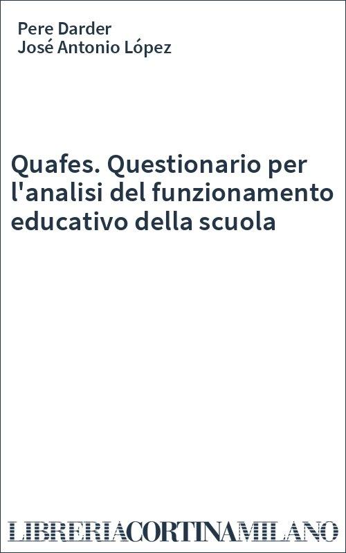 Quafes. Questionario per l'analisi del funzionamento educativo della scuola