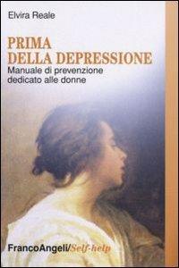 Prima della depressione. Manuale di prevenzione dedicato alle donne