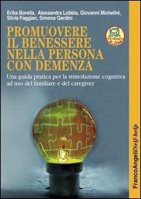 Promuovere il benessere nella persona con demenza. La terapia di stimolazione cognitiva individuale. Una guida pratica per i familiari e i professionisti