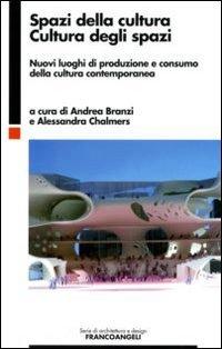 Spazi della cultura, cultura degli spazi. Nuovi luoghi di produzione e consumo della cultura contemporanea