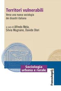 Territori vulnerabili. Verso una nuova sociologia dei disastri italiana