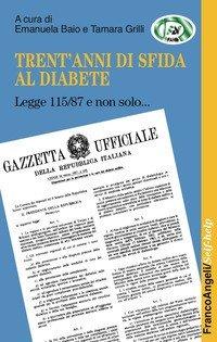 Trent'anni di sfida al diabete. Legge 115/87 e non solo...