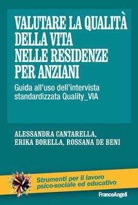 Valutare la qualità della vita nelle residenze per anziani. Guida all'uso dell'intervista standardizzata Quality_VIA