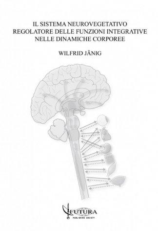 Sistema neurovegetativo regolatore delle funzioni integrative nelle dinamiche corporee