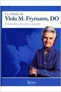 Le opere di Viola M. Frymann. L'osteopatia rivolta ai bambini