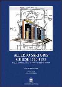 Alberto Sartoris. Chiese 1920-1995. Dalla cappella Bar a Tor Tre Teste-Roma