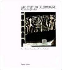 Architettura dell'immagine. Manifesti per l'EUR elaborati dalla Facoltà di architettura di Roma