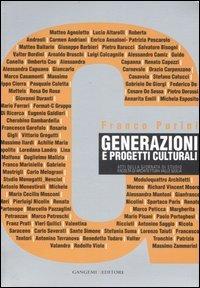 Generazioni e progetti culturali. Atti della Giornata di studio (Facoltà di Architettura Valle Giulia, 6 dicembre 2005)