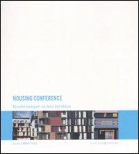 Housing conference. Ricerche emergenti sul tema dell'abitare. Ediz. italiana, inglese e spagnola