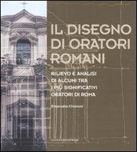 Il disegno di oratori romani. Rilievo e analisi di alcuni tra i più significativi oratori di Roma