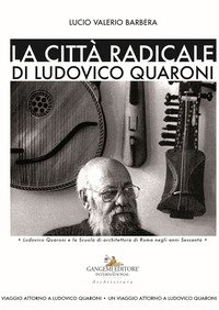 La città radicale di Ludovico Quaroni