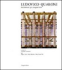 Ludovico Quaroni. Architetture per cinquant'anni