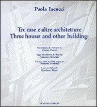 Paola Iacucci. Tre case e altre architetture-Three houses and other buildings