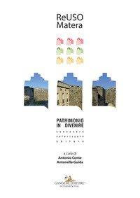 ReUso 2019. Matera. Patrimonio in divenire. Conoscere, valorizzare, abitare