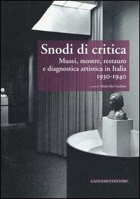 Snodi di critica. Musei, mostre, restauro e diagnostica artistica in Italia 1930-1940