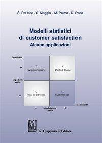 Modelli statistici di customer satisfaction. Alcune applicazioni