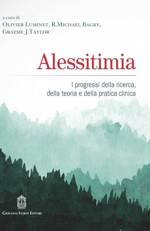 Alessitimia. I progressi della ricerca, della teoria e della pratica clinica