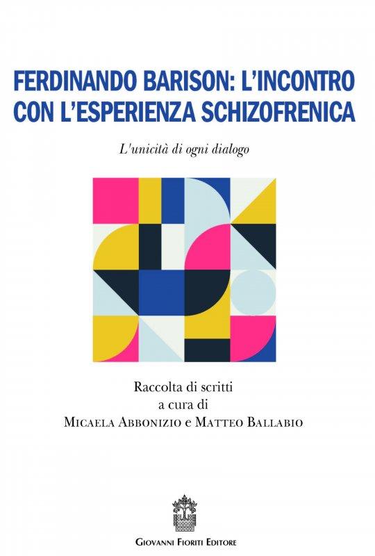 Ferdinando Barison: l'incontro con l'esperienza schizofrenica. L'unicità di ogni dialogo