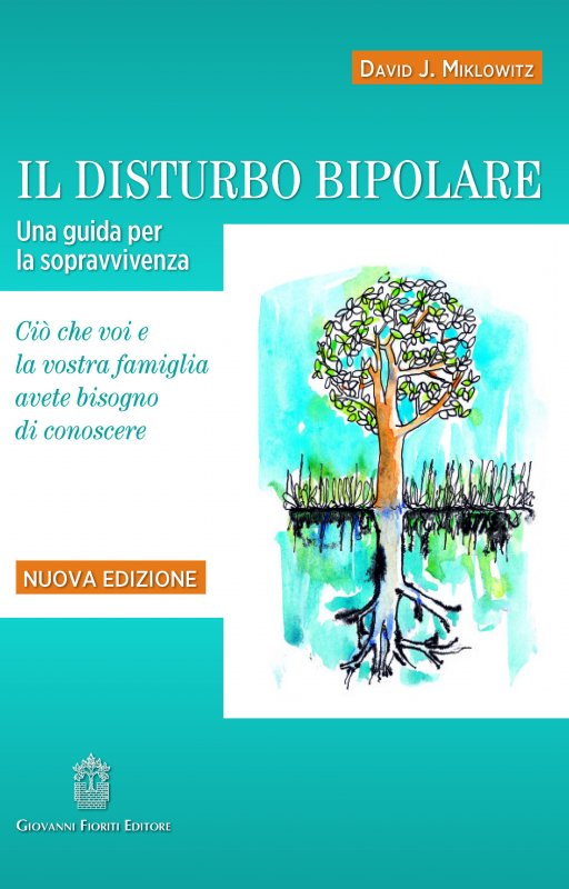 Il disturbo bipolare. Una guida per la sopravvivenza