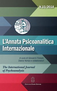 L'annata psicoanalitica internazionale N.10/2018. The international journal of psychoanalysis