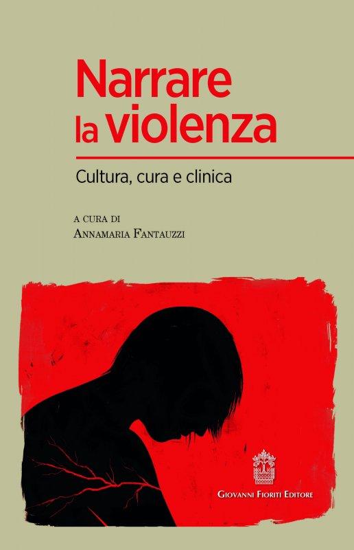 Narrare la violenza. Cultura, cura e clinica