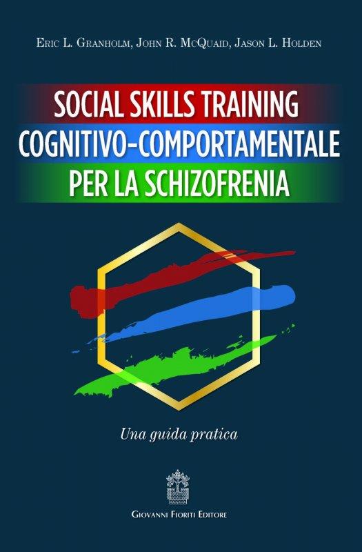 Social Skills Training cognitivo-comportamentale per la schizofrenia. Una guida pratica