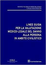 Linee Guida per la valutazione  medico-legale del danno alla persona in ambito civilistico