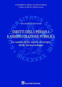 Diritti della persona e amministrazione pubblica. La tutela della salute al tempo delle biotecnologie