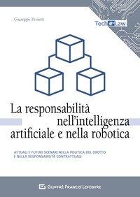 La responsabilità nell'intelligenza artificiale e nella robotica. Attuali e futuri scenari nella politica del diritto e nella responsabilità contrattuale