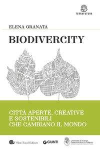 Biodivercity. Città aperte, creative e sostenibili che cambiano il mondo