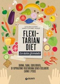 Flexitarian diet. La dieta flessibile